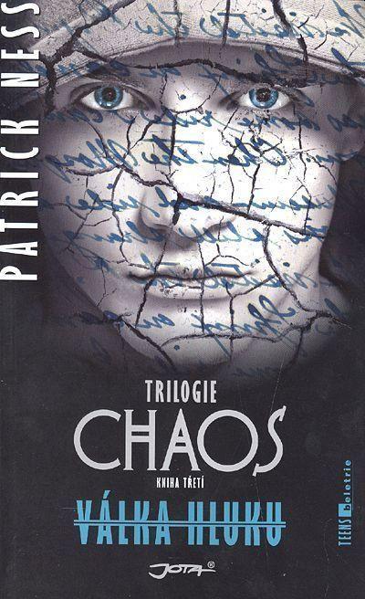 Patrick Ness Chaos : trilogie Kniha třetí Válka Hluku