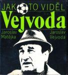 Jaroslav Matějka Jak to viděl Vejvoda