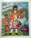 Beneš Metod Kulda Jak se bubnuje na princezny ilustrace Lumír Ševčík