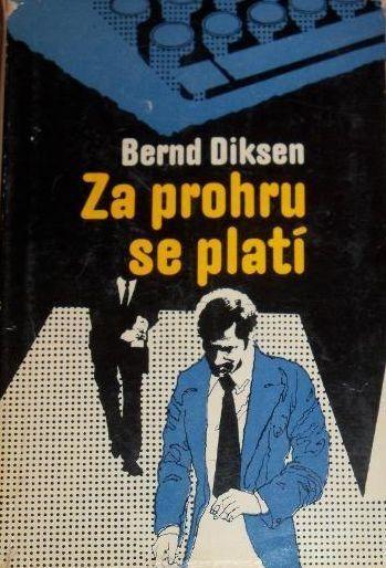Bernd Diksen Za prohru se platí