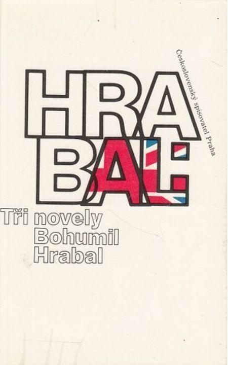 Bohumil Hrabal Tři novely