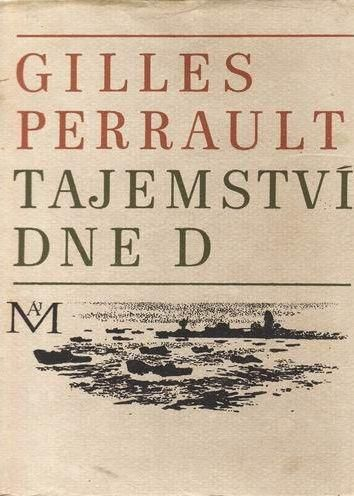 Gilles Perrault Tajemství dne D