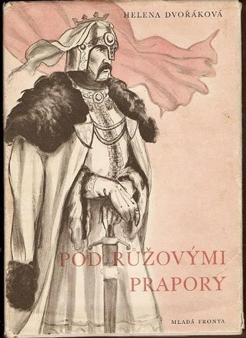 Helena Dvořáková Pod růžovými prapory ilustrace Vladimír Brehovský (