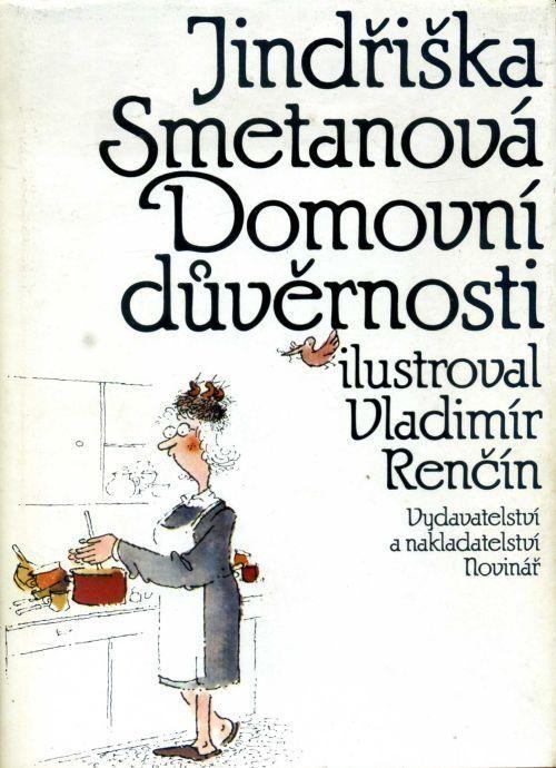 Jindřiška Smetanová Domovní důvěrnosti ilustrace Vladimír Renčín