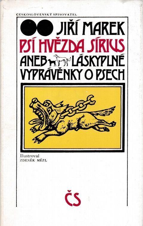Jiří Marek Psí hvězda Sírius aneb Láskyplné vyprávěnky o psech