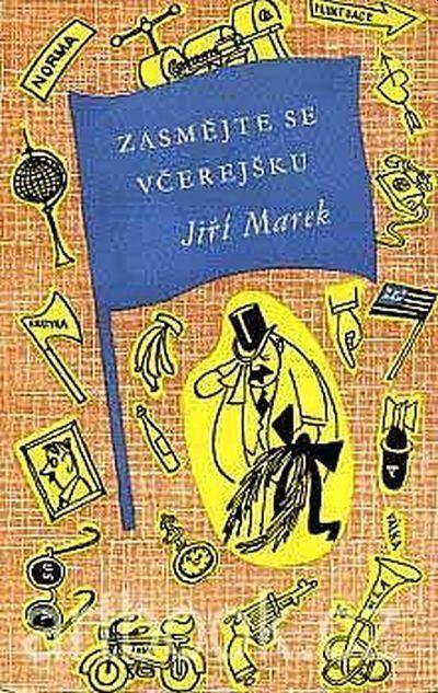 Jiří Marek Zasmějte se včerejšku Ilustrace Antonín Pelc
