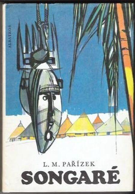 Ladislav Mikeš Pařízek Songaré ilustrace Vladimír Kovařík