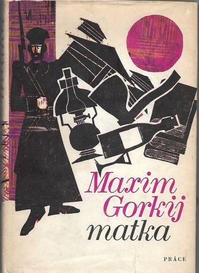 Maxim Gorkij Matka ilustrace Radim Malát