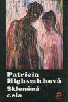 Patricia Highsmith Skleněná cela