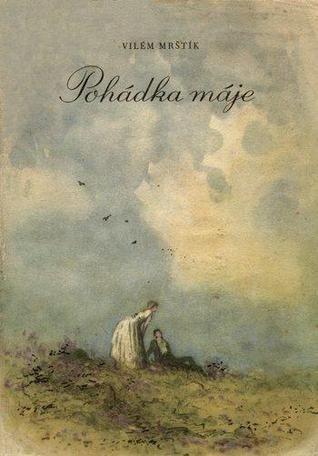 Vilém Mrštík Pohádka máje ilustrace Zdeněk Brdlík