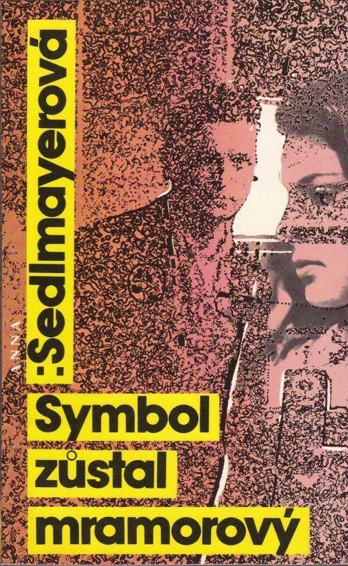 Anna Sedlmayerová Symbol zůstal mramorový