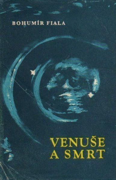 Bohumír Fiala Venuše a smrt
