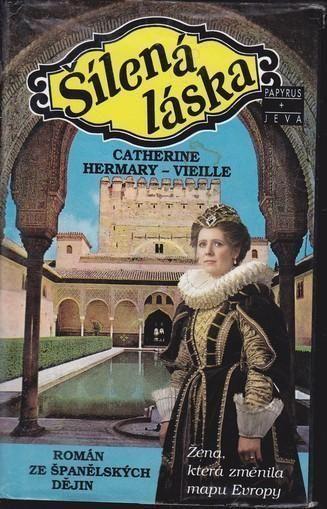 Catherine Hermary-Vieille Šílená láska