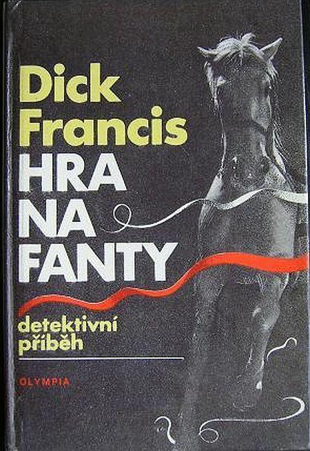 Dick Francis Hra na fanty