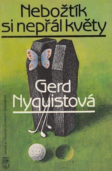 Gerd Nyquist Nebožtík si nepřál květy