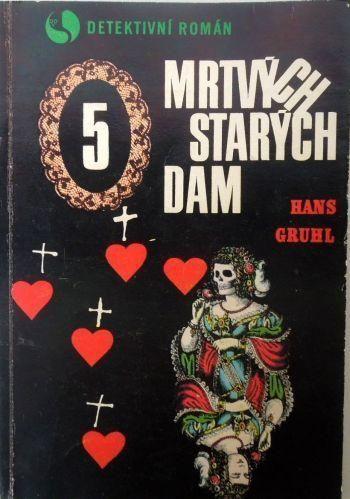 Hans Gruhl Pět mrtvých starých dam (