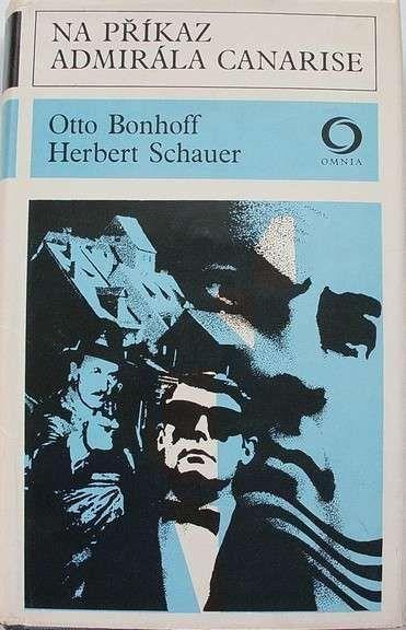 Herbert Schauer, Otto Bonhoff Na příkaz admirála Canarise