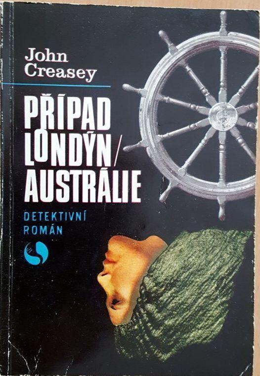 J.Creasey Případ Londýn - Austrálie