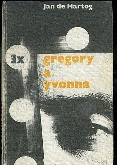 Jan de Hartog Třikrát Gregory a Yvonna .