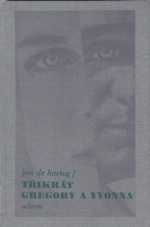 Jan de Hartog Třikrát Gregory a Yvonna