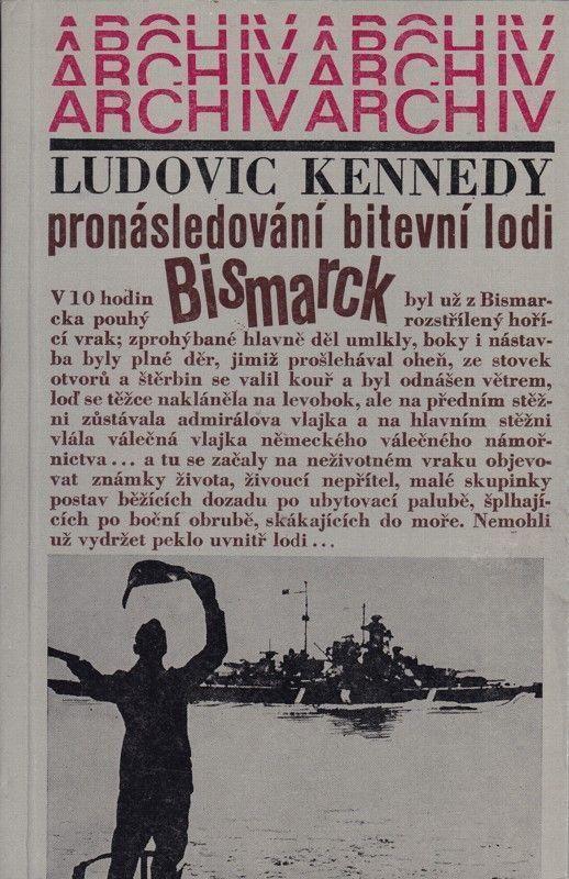 Kennedy Pronásledování bitevní lodě Bismarck