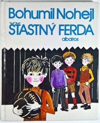 Bohumil Nohejl Šťastný Ferda ilustrace Helena Rokytová
