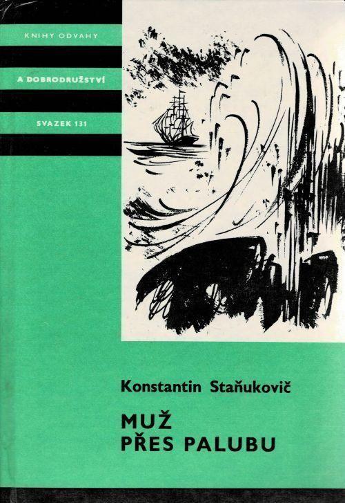 Konstantin M.Staňukovič Muž přes palubu ilustrace Dagmar Sedláčková