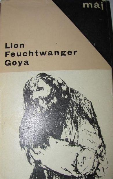Lion Feuchtwanger Goya čili Trpká cesta poznání