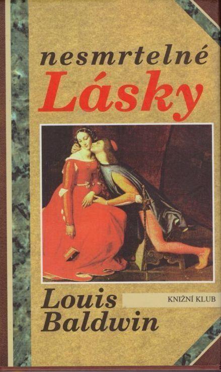 Louis Baldwin Nesmrtelné lásky