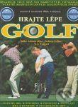 Adams, Mike; Tomasi, T. J Hrajte lépe golf