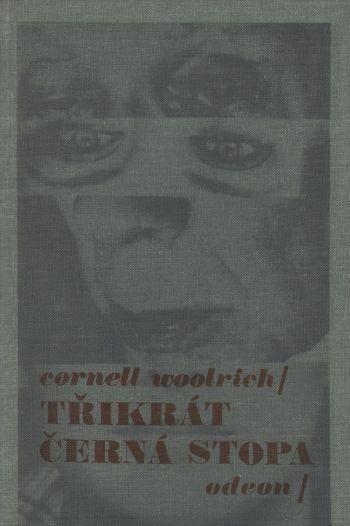 Cornell Woolrich Třikrát černá stopa