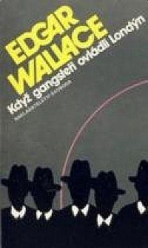 Edgar Wallace Když gangsteři ovládli Londýn