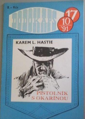 Karem L. Hastie Pistolník s okarínou RODOKAPS 17