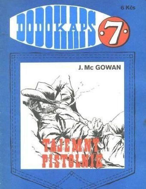 M.C. Gowan Tajemný pistolník RODOKAPS 7