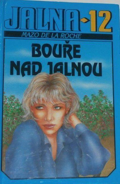 Mazo de la Roche Bouře nad Jalnou