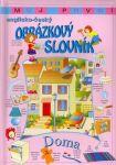Můj první anglicko český obrázkový slovník.