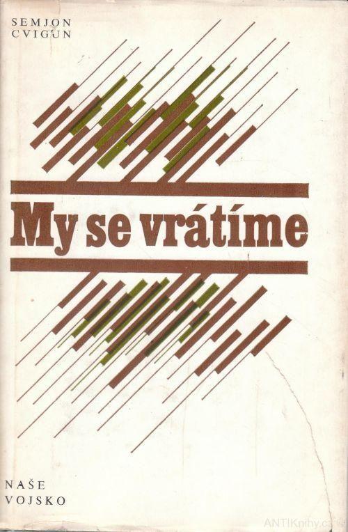 Semjon Kuzmič Cvigun My se vrátíme