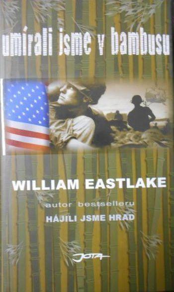 William Eastlake Umírali jsme v bambusu